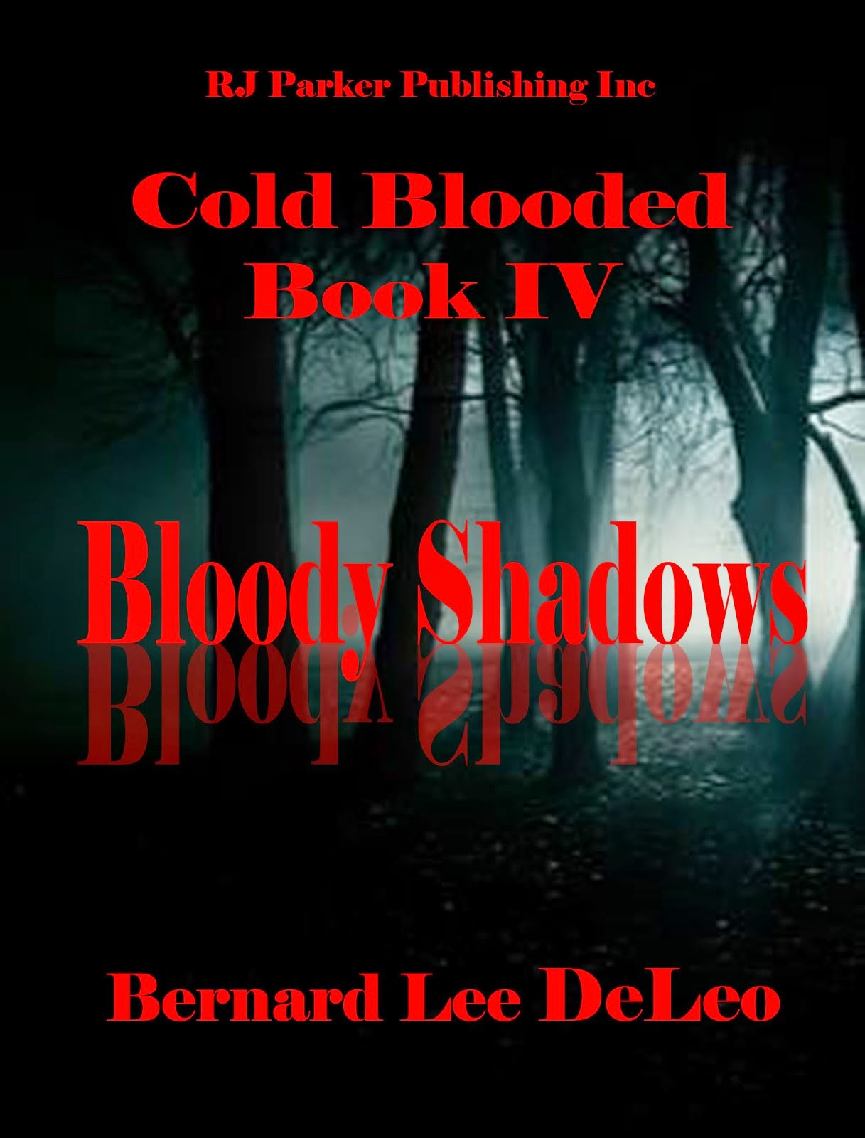Cold Blooded IV: Bloody Shadows