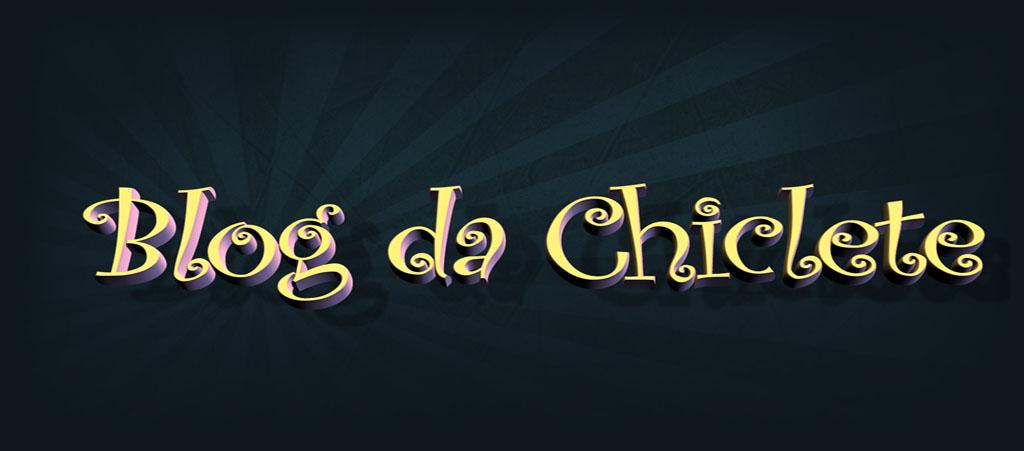 Blog da Chiclete