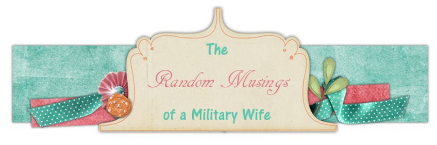Random Musings of a Military Wife
