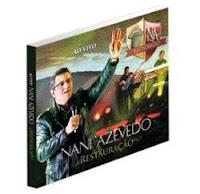 download Nani Azevedo em Restauração baixar novo cd nani azevedo retauração gratis fazer download