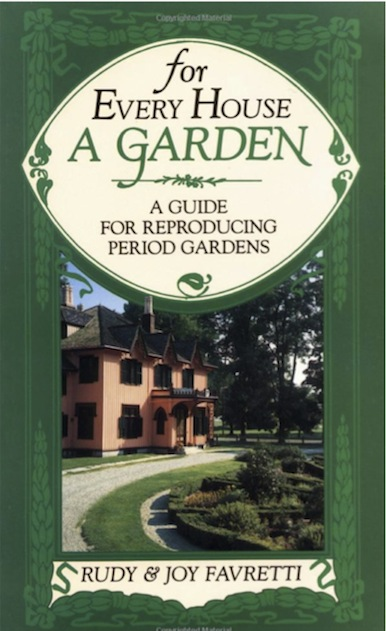 For Every House a Garden: A Guide for Reproducing Period Gardens