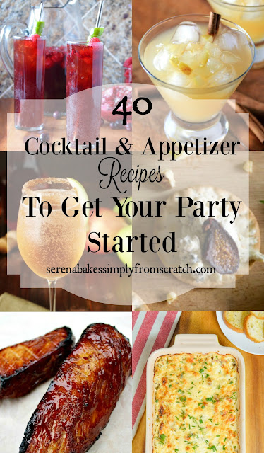 40 Cocktail and Appetizer Recipes To Get Your Holiday Party Started! serenabakessimplyfromscratch.com