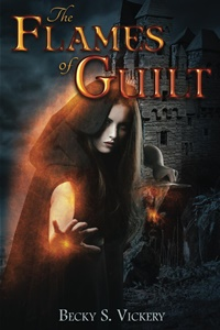 The Flames Of Guilt (Becky S. Vickery)