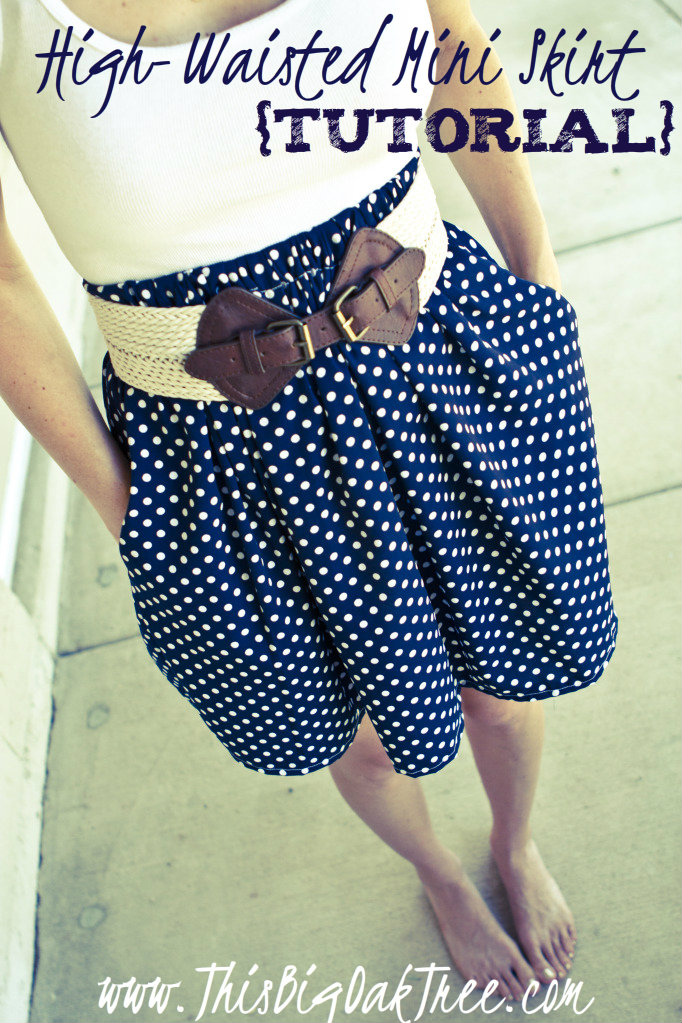 This Big Oak Tree: High-Waisted Mini Skirt {Tutorial}