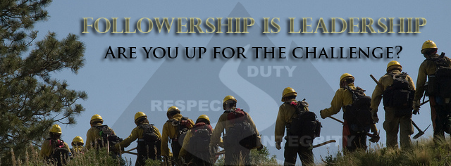 2015 Wildland Fire Leadership Challenge: Followership is Leadership