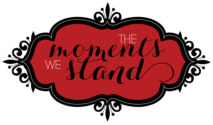 The Moments We Stand
