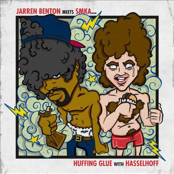 Jarren Benton - Jarren Benton Meets Smka: Huffing Glue With Hasselhoff  Cover