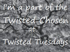 TWISTED CHOSEN...