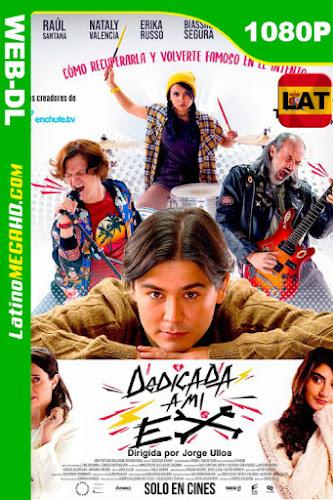 Dedicada a mi Ex (2019) Latino HD WEB-DL 1080P ()