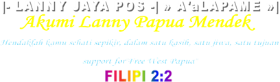 |- LANNY JAYA POS -| » A'aLAPAME »  Akumi Lanny Papua Mendek | News And Media
