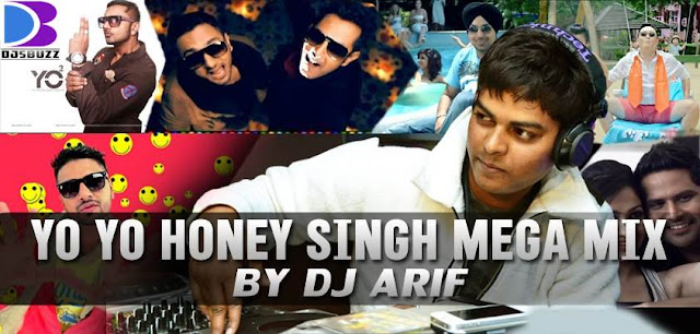 Yo Yo Honey Singh Mega Mix By DJ Arif Mix