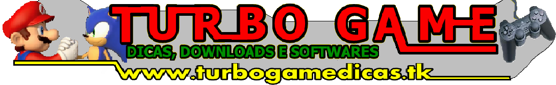 :::TURBO GAME dicas,downloads e softwares 4 ANOS!!!! :::
