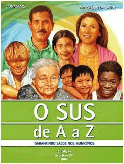 O SUS de A a Z - Garantindo Saúde nos Municípios - 3ª edição