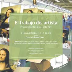 """Próxima Inauguración en EL OBRADOR CC: Jueves 19/12 -18 hs: """"El Trabajo del Artista"""""""