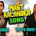 MAST KALANDER LYRICS - HONEY SINGH Ft Mika Song