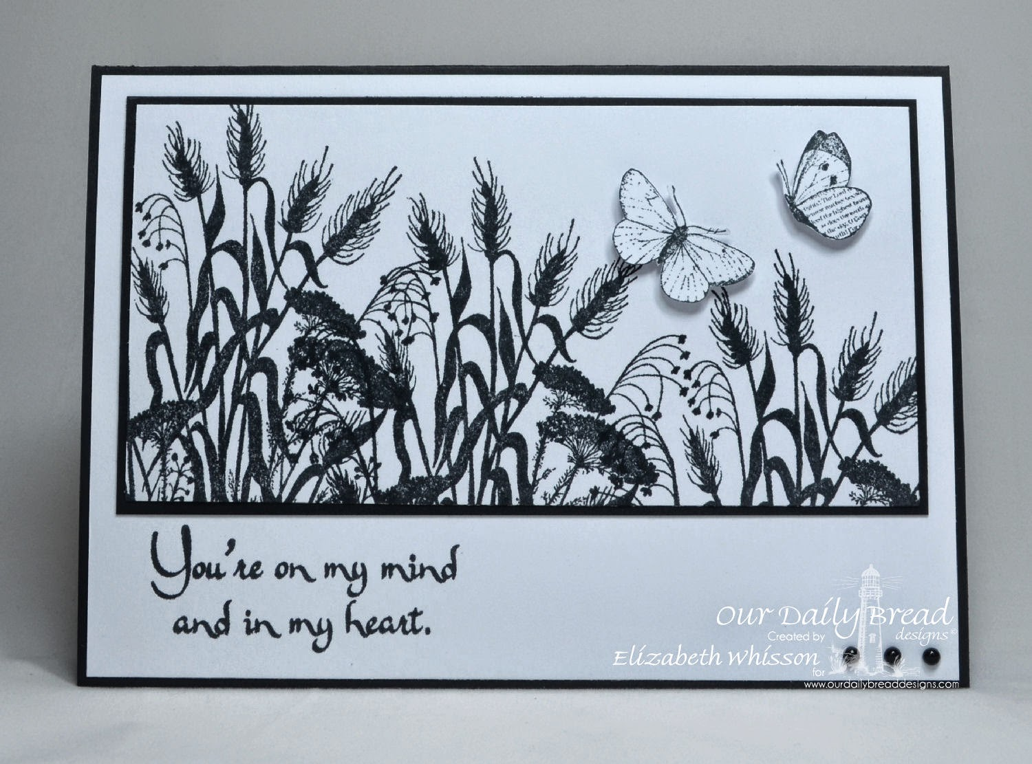 Elizabeth Whisson, Our Daily Bread Designs, ODBD, ODBDDT, Miss You, Faith, butterflies, black and white, handmade card