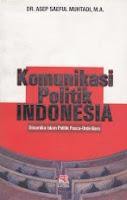 toko buku rahma: buku KOMUNIKASI POLITIK INDONESIA, pengarang asep saeful muhtadi, penerbit rosda