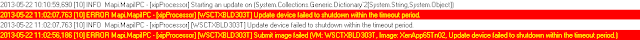 2013-05-22 10:10:59,690 [10] INFO  Mapi.MapiIPC - [xipProcessor] Starting an update on (System.Collections.Generic.Dictionary`2[System.String,System.Object]) 2013-05-22 11:02:07,763 [10] ERROR Mapi.MapiIPC - [xipProcessor] [WSCTXBLD303T] Update device failed to shutdown within the timeout period. 2013-05-22 11:02:07,763 [10] INFO  Mapi.MapiIPC - [xipProcessor] [WSCTXBLD303T] Update device failed to shutdown within the timeout period. 2013-05-22 11:02:56,186 [10] ERROR Mapi.MapiIPC - [xipProcessor] [WSCTXBLD303T] Submit image failed (VM: WSCTXBLD303T, Image: XenApp65Tn02, Update device failed to shutdown within the timeout period.) 2013-05-22 11:02:56,186 [10] INFO  Mapi.MapiIPC - [xipProcessor] [WSCTXBLD303T] Submit image failed (VM: WSCTXBLD303T, Image: XenApp65Tn02, Update device failed to shutdown within the timeout period.)