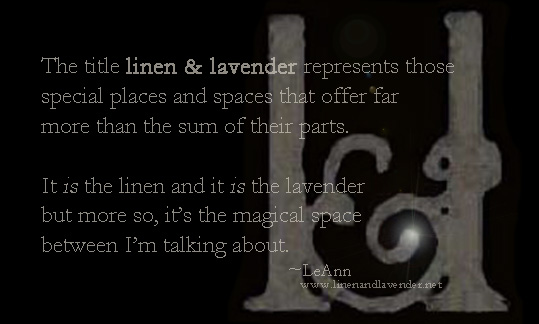 The title linen & lavender...by LeAnn, founder linenandlavender.net
