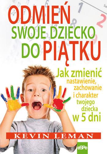 http://boskieksiążki.pl/product-pol-392-ODMIEN-SWOJE-DZIECKO-DO-PIATKU-Jak-zmienic-nastawienie-zachowanie-i-charakter-twojego-dziecka-w-5-dni.html