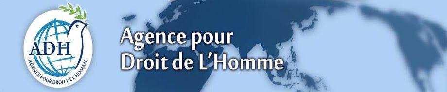 Agence pour Droit de L'Homme (ADH)
