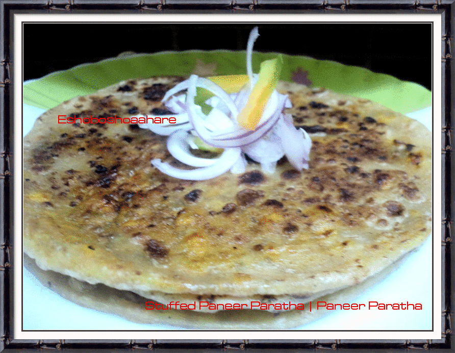 Paneer Paratha | Stuffed Paneer Indian Bread | Stuffed Paratha ~ Esho ...