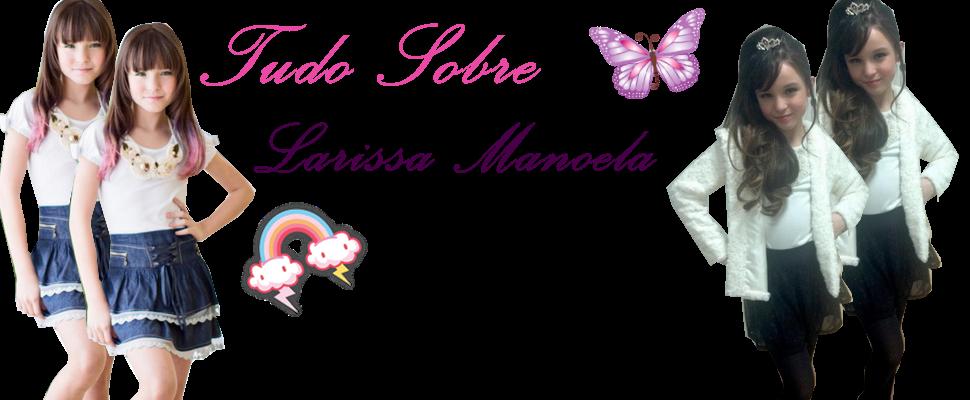 Tudo sobre Larissa Manoela