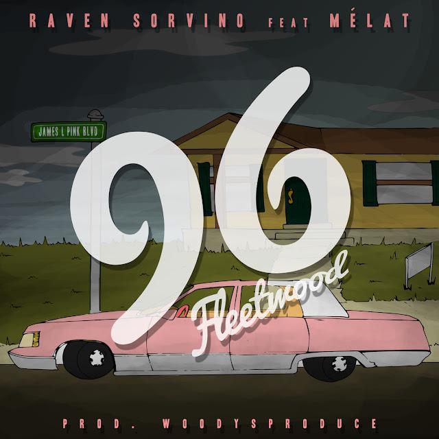 Raven Sorvino – 96 Fleetwood (feat. Melat)