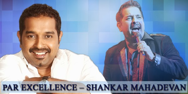 Listen to Shankar Mahadevan Songs on Raaga.com