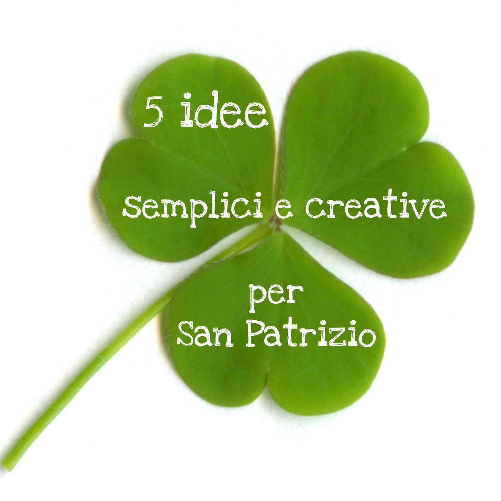 5 idee semplici e creative per san patrizio babygreen - St patricks giorno fogli di colore giorno ...