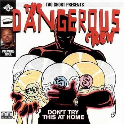 Too Short Presents: The Dangerous Crew – Don't Try This At Home (1995) (320 kbps)