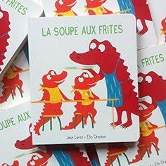 La soupe aux frites Ed. l'école des loisirs, coll. loulou et Cie