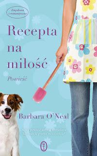 Barbara O'Neal. Recepta na miłość.
