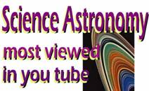 Science Astronomy video most viewed in you tube