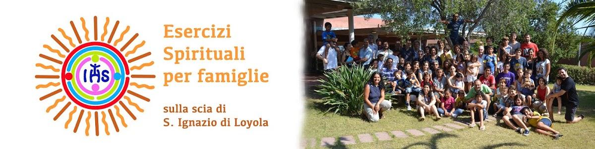Esercizi Spirituali per famiglie sulla scia di S. Ignazio di Loyola