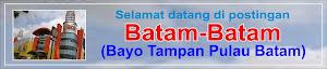 Batam-Batam : Bayo Tampan Pulau Batam (Marboru Batak 7)