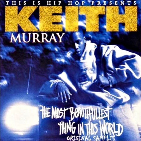 Keith Murray - The Most Beautifullest Thing In This World Cover