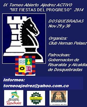 Dosquebradas: IX IRT Ajedrez Activo FIESTAS DEL PROGRESO 2014 (Dar clic a la imagen)