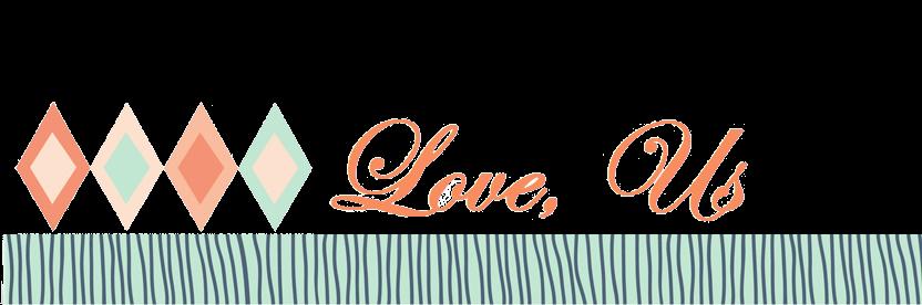 Love, Us