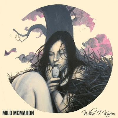 Milo McMahon Who I Knew Montreal EP