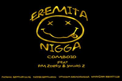 "Eremita Nigga ""Comboio Ft PM Zdrey & Young Z"""