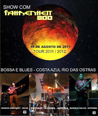 SHOW COM FAHRENHEIT 300 - BOSSA E BLUES - 19 DE AGOSTO DE 2011