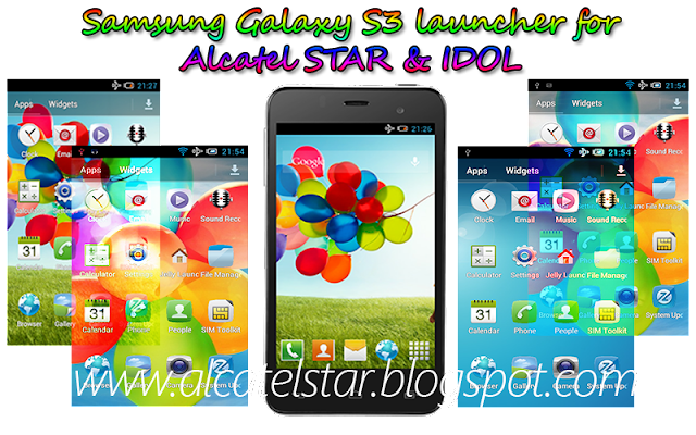 samsung galaxy s3 launcher for alcatel star idol