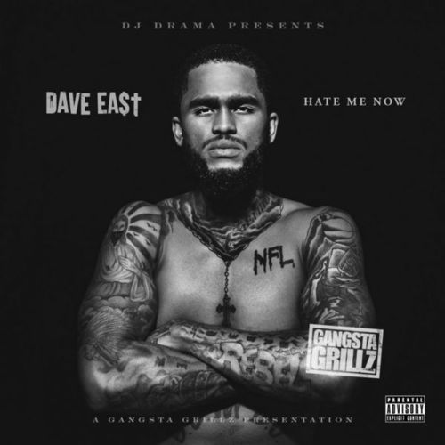 DAVE EAST - HATE ME NOW (MIXTAPE)