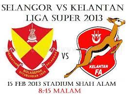 Selangor Vs Kelantan - Keputusan Terkini Liga Super 2013 Minggu 6