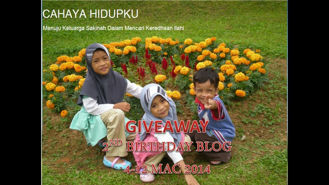 """2ND BIRTHDAY BLOG CAHAYA HIDUPKU "" 12 MAC 2014"""