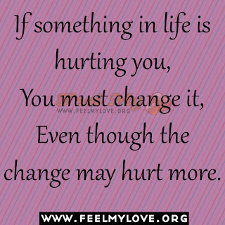 If something in life is hurting you