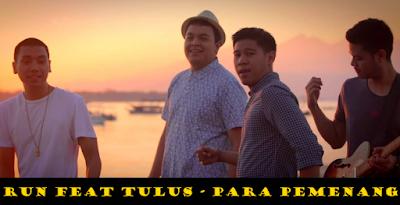 Tulus Feat Run - Para Pemenang