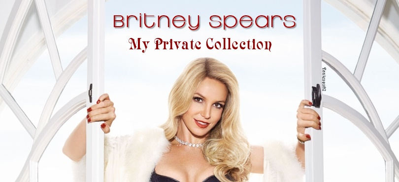 Britney Spears - My Private Collection