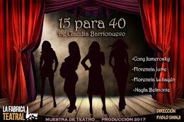 15 PARA 40. Muestra de Producción teatral 2017